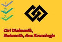 Ciri Diakronik, Sinkronik, dan Kronologis